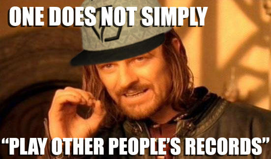One Does Not Simply Play Other Peoples Records