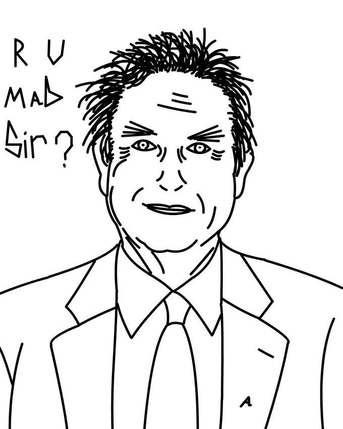 R U MAD Sir?