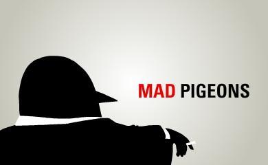 Mad Pigeons