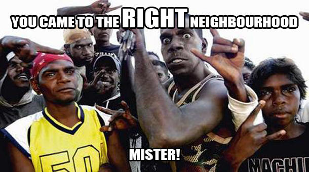 You Came To The Right Neighbourhood