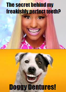 Nicki Minaj has doggy dentures