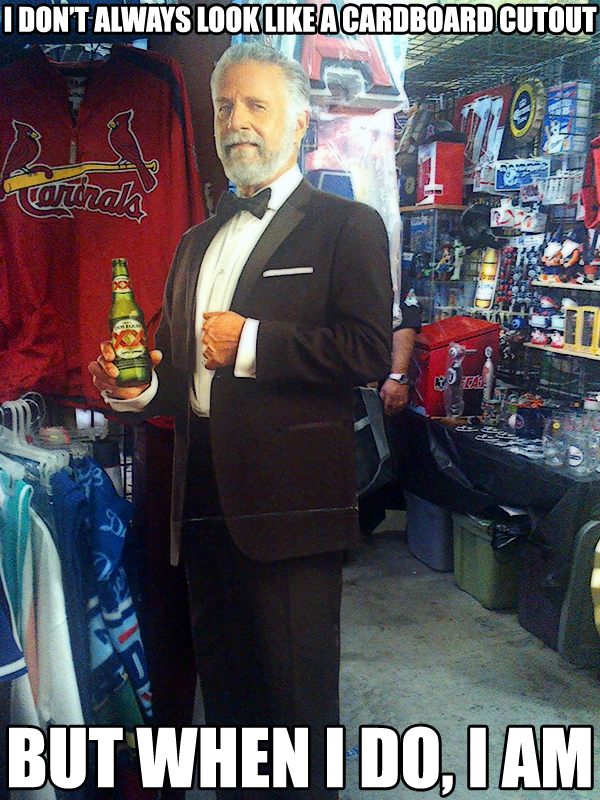 The Most Interesting Cardboard Man in the World