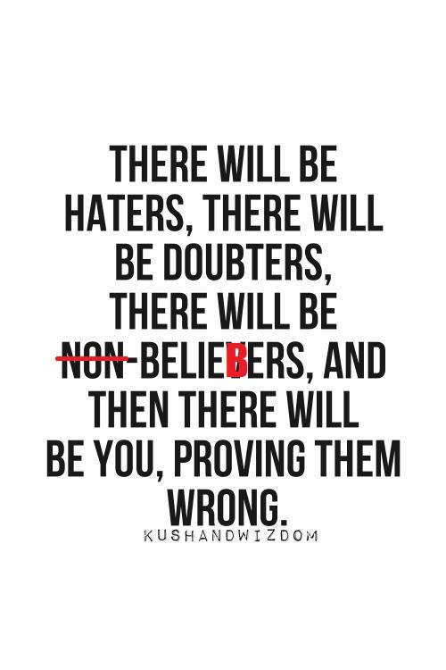Prove them all wrong!