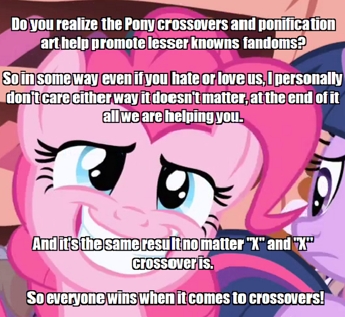 Crossovers/ponifying help small fandoms grow in size.