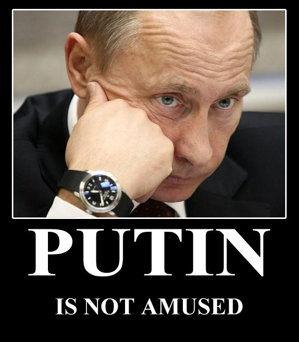 Putin not amused