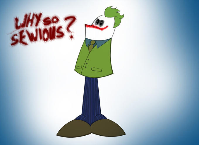 Why so Sewious?