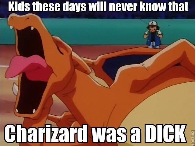 Charizard Was a Dick