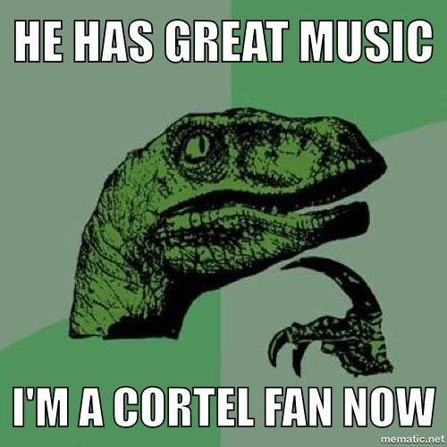 CORTEL HAS GREAT MUSIC!!!!