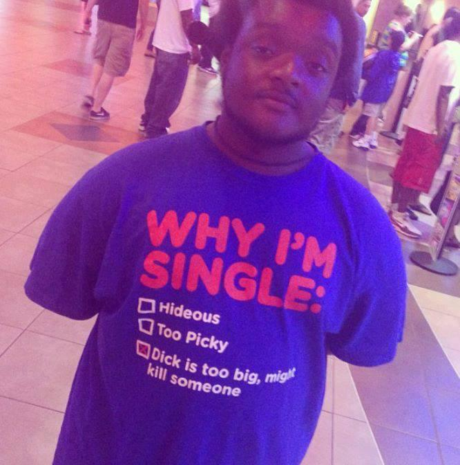 Why I'm Single Shirt