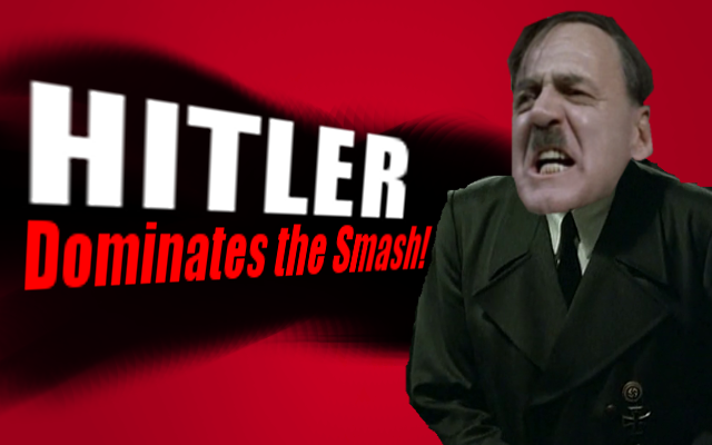 Hitler Dominates the SMASH!!!