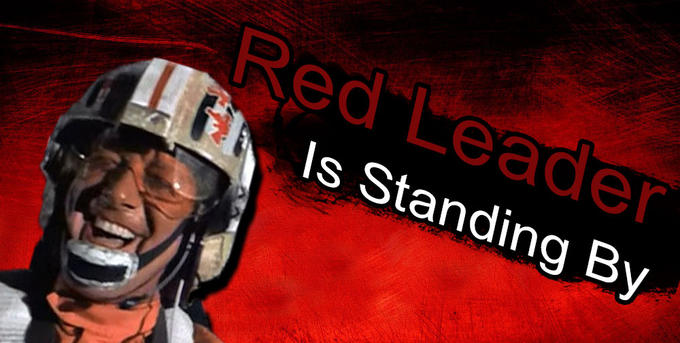Red Leader Is Standing By