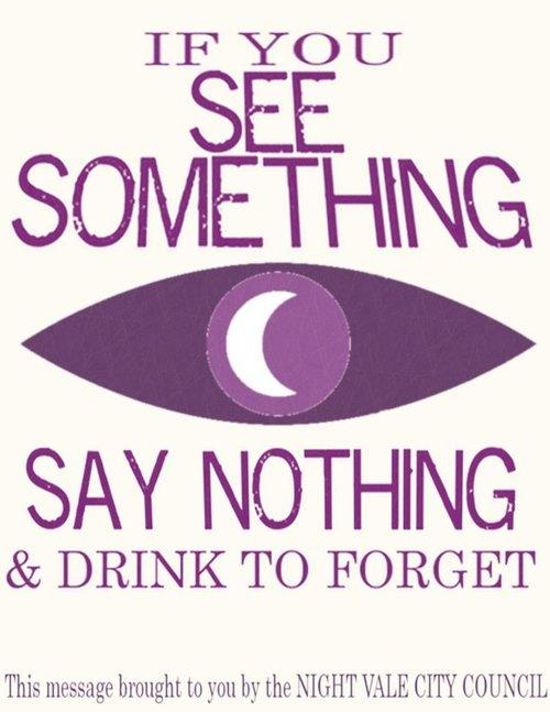 If you see something, say nothing, and drink to forget