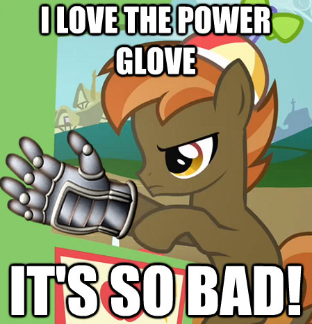 I love the Power Glove. It's so bad!