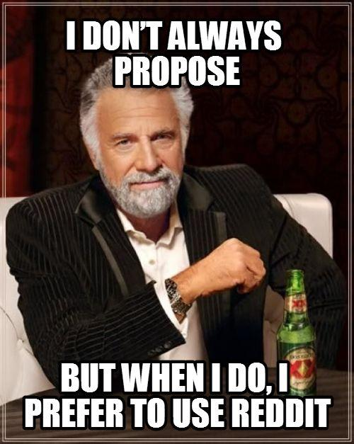 9 Reddit Proposal (Most Interesting Man in the World)