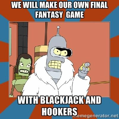 Final Fantasy With Blackjack and Hookers