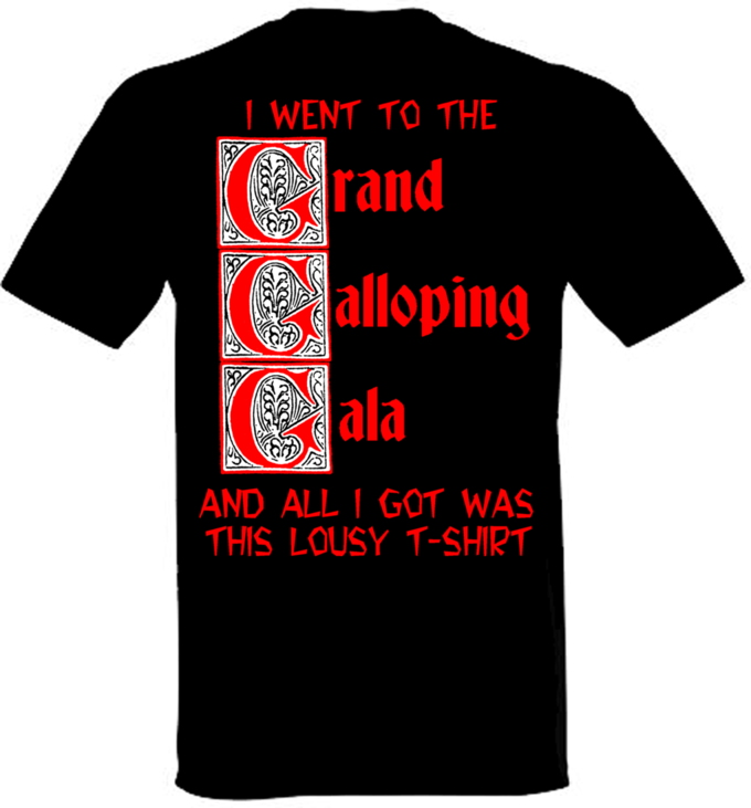 I went to the Grand Galloping Gala and all I got was this lousy t-shirt