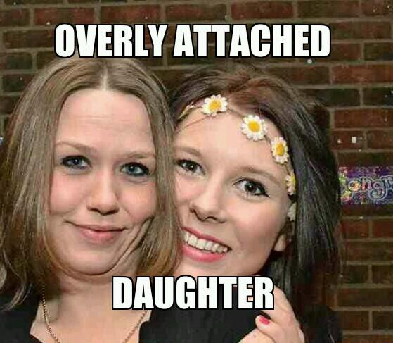 Overly Attached Daughter