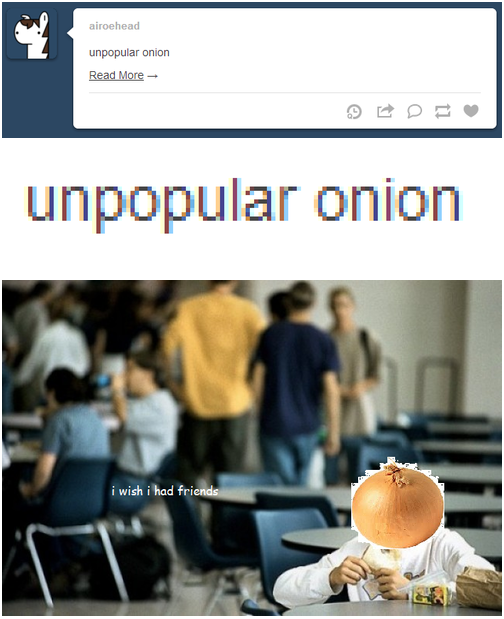 Unpopular Onion Doesn't Have Any Friends to Sit With