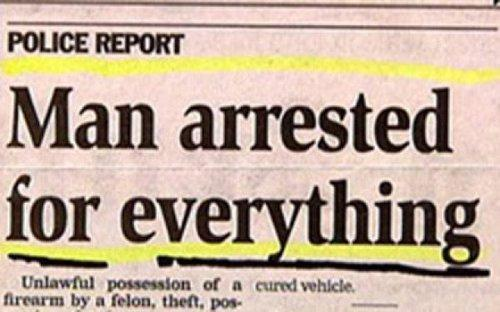 Texas Man Arrested for Everything