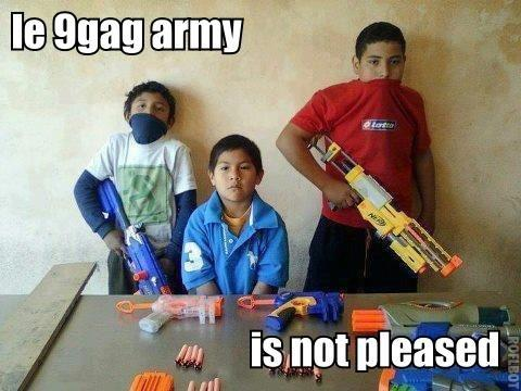 Dont mess with the 9gag army