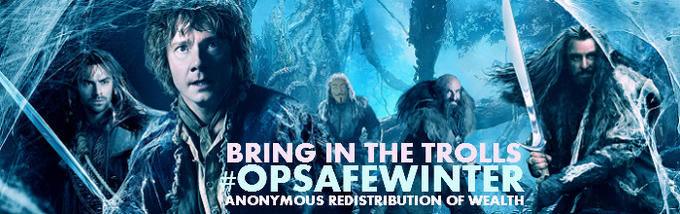 #OpSafeWinter Bring in the Trolls: Anonymous Redistrubution of Wealth