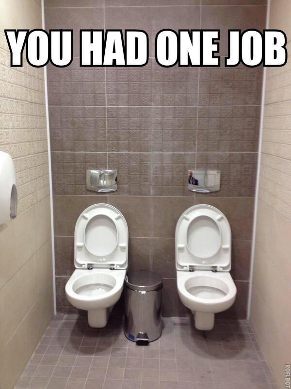 You Had One Toilet... err Job | You Had One Job | Know ...