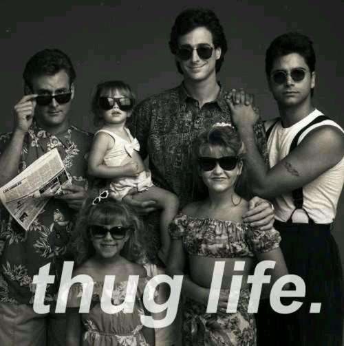 Full House Thug Life