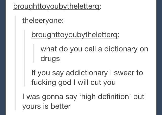 What do you call a dictionary on drugs?