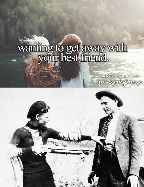 wanting to get away with your best friend.
