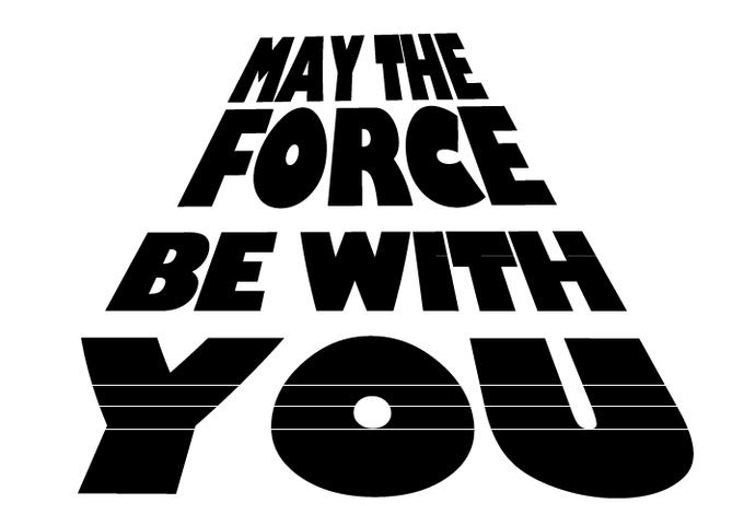 May the Force Star Wars Style