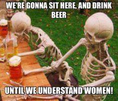 drink beer and understand