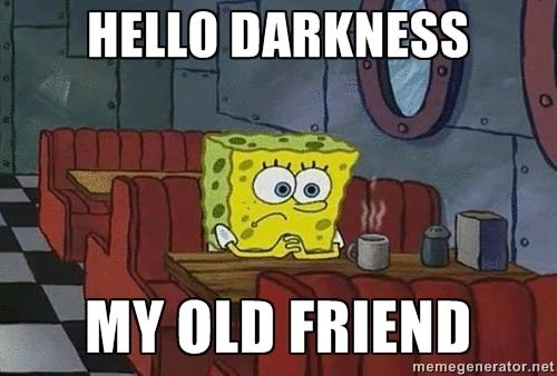Image result for hello darkness my old friend