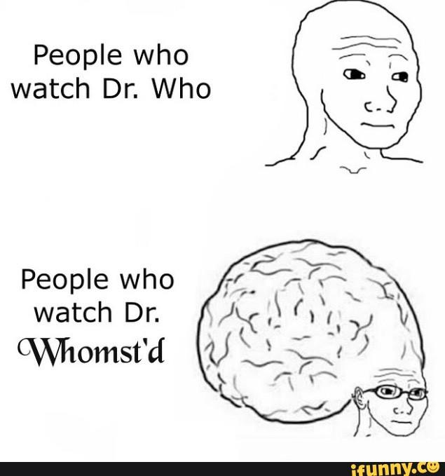 Dr. Whomst