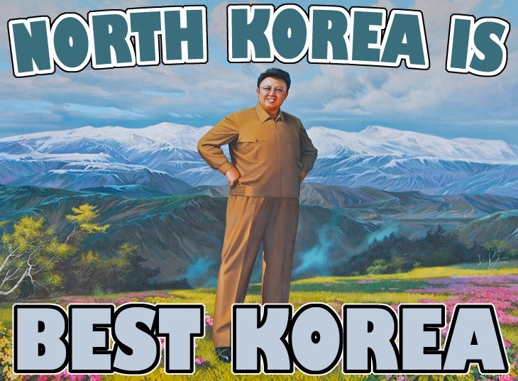 IMG:http://i1.kym-cdn.com/photos/images/original/000/065/469/north-korea-is-best-korea.jpg