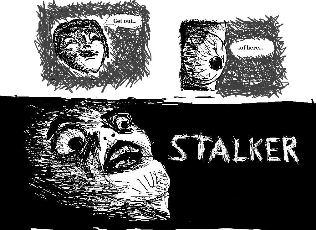Image - 153901] | Get Out Of Here, Stalker | Know Your Meme