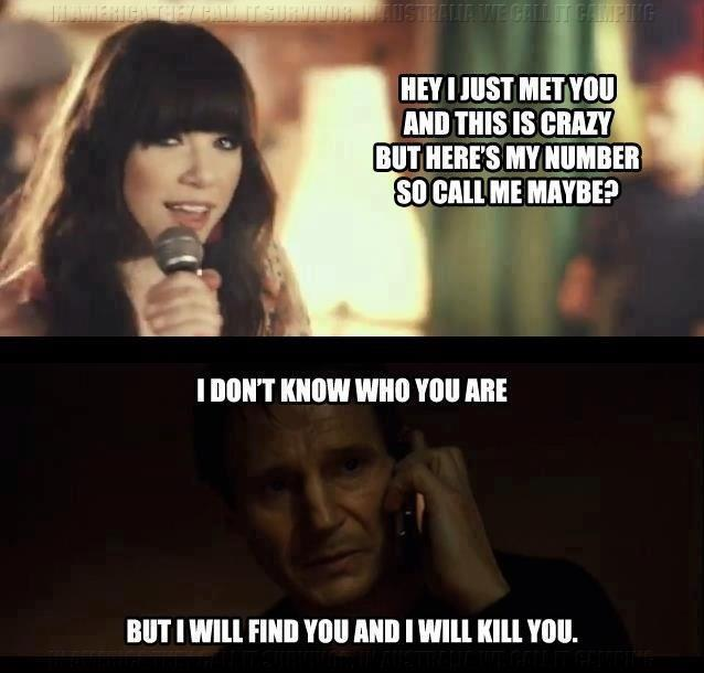 Call me maybe call liam neeson maybe