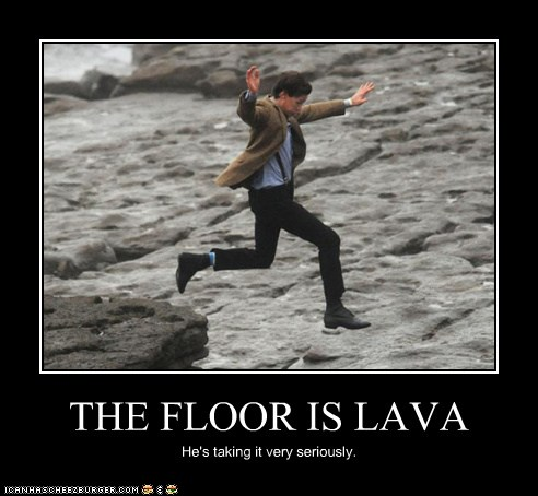 Image 359566 the floor is lava hot lava game for Floor is lava meme
