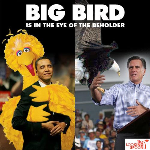big bird is in the eye of the beholder fired big bird mitt romney hates b. Black Bedroom Furniture Sets. Home Design Ideas