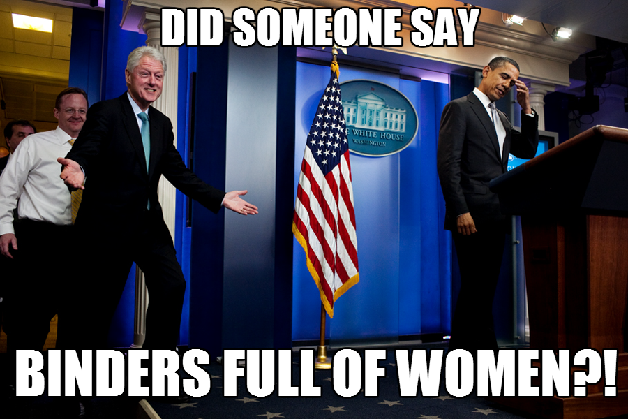 Image result for know this meme bill clinton binders full of women