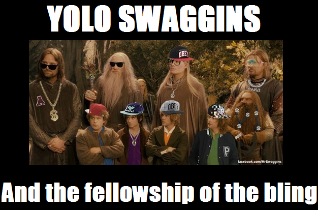 Brodo Swaggins And The Fellowship Of The Bling Yolo Swaggins | YOLO |...