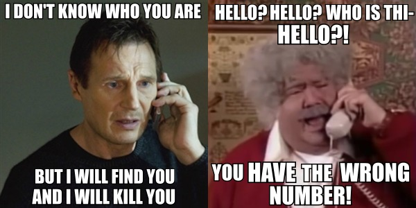 Hello? You HAVE the WRONG number! Hello? | I Will Find You ...