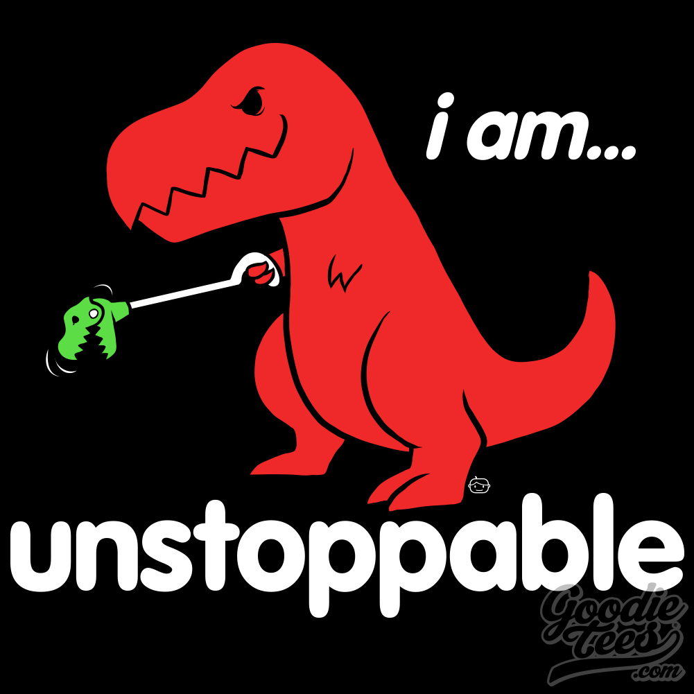 I Am Unstoppable Sad T Rex | T-Rex's Short Arms | Know ... Unstoppable Dinosaur