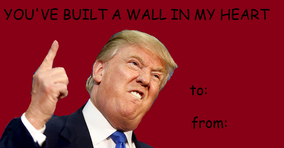 valentine day trumps meme - Donald Trump Valentine s Day E cards