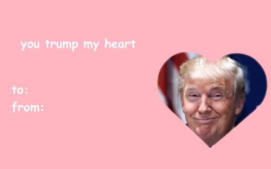 You Trump My Heart Valentines Day Ecards – Valentine Cards Meme