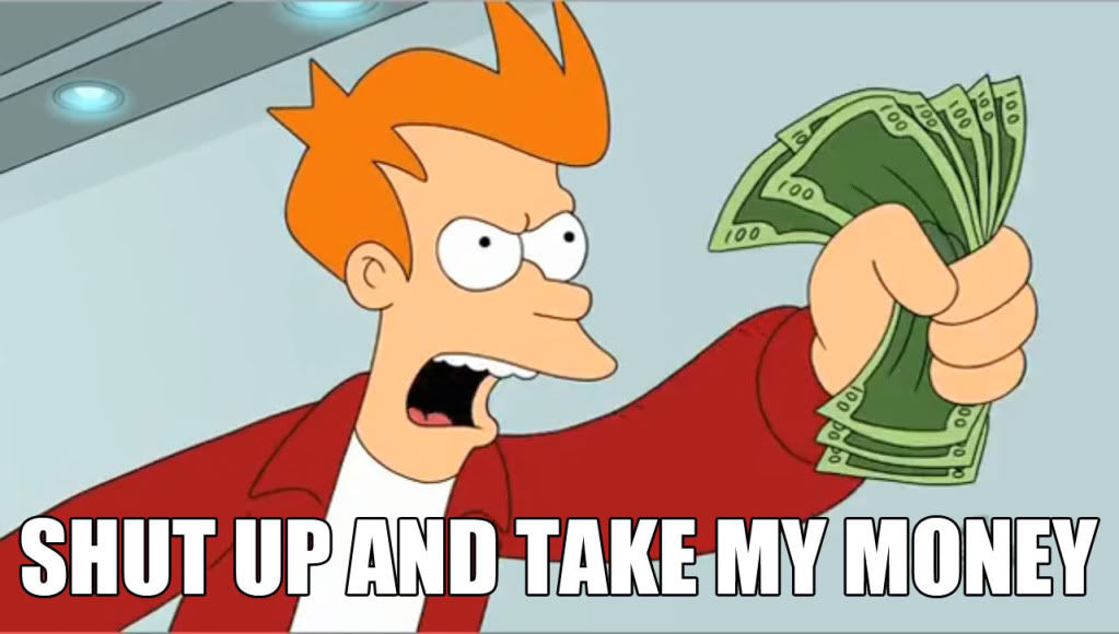 Meme - Fry - Shut up and take my money